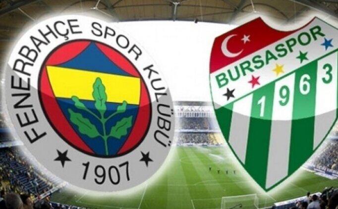 Fenerbahçe Bursaspor maçı canlı izle, FB Bursaspor hangi kanalda saat kaçta?