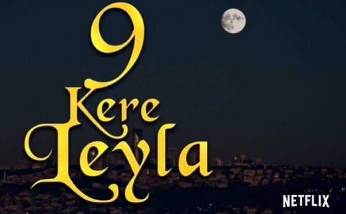 9 Kere Leyla full izle, 9 Kere Leyla filmi kesintisiz tek parça izle (24 Ocak Pazar)