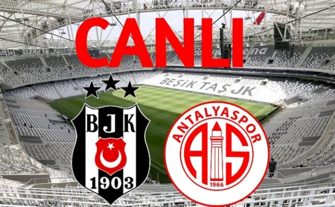 İZLE Beşiktaş Antalyaspor maçı şifresiz, Beşiktaş Antalyaspor CANLI