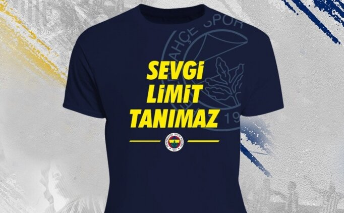 Fenerbahçe'den, 'Sevgi Limit Tanımaz' tişörtü!