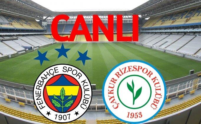 Rizespor Fenerbahçe CANLI İZLE şifresiz, FB maçı canlı yayını
