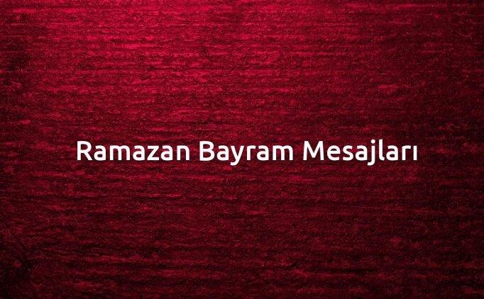 24 Mayıs Ramazan bayramı mesajları, en yeni bayram kutlama mesajları