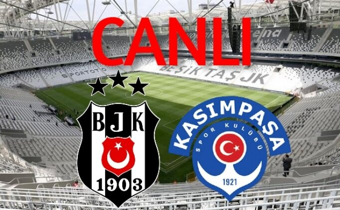 Beşiktaş Kasımpaşa CANLI İZLE şifresiz, BJK maçı canlı yayın