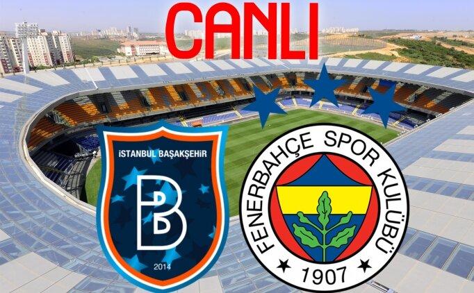Başakşehir Fenerbahçe CANLI İZLE, Fenerbahçe Başakşehir maçı izle