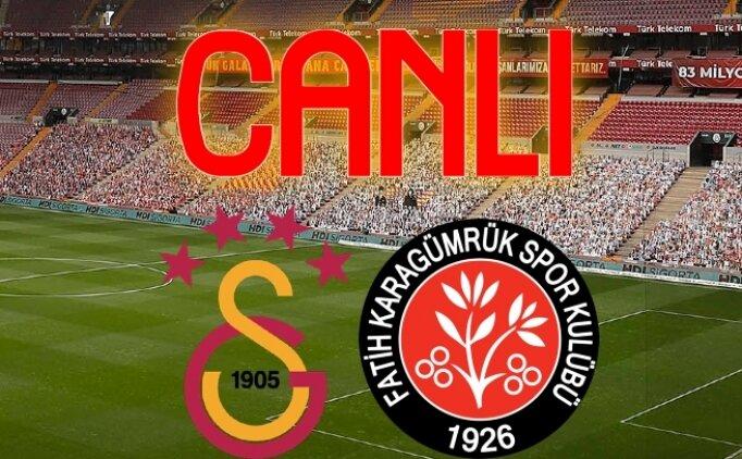 Karagümrük Galatasaray CANLI İZLE, GS maçı canlı izle