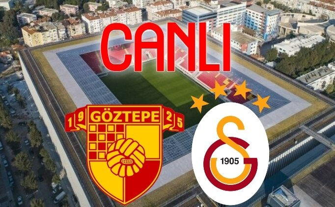 CANLI Göztepe Galatasaray maçı İZLE