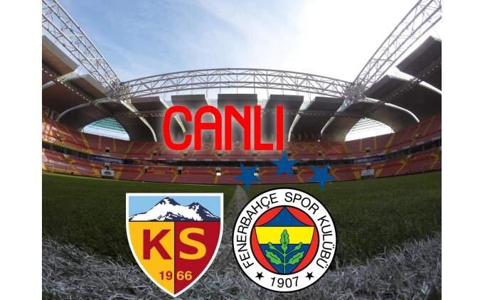 Kayserispor Fenerbahçe İZLE, FB Kayseri maçı kaç kaç?