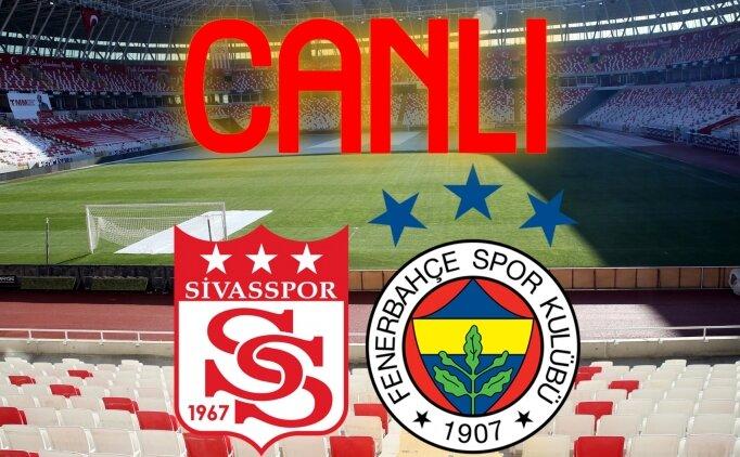 Sivasspor Fenerbahçe CANLI İZLE, Şifresiz Fenerbahçe Sivasspor maçı izle