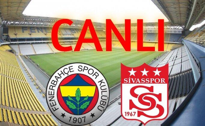 Fenerbahçe Sivasspor izle canlı, FB Sivas maçı yayını
