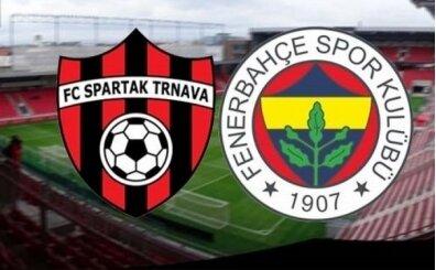 Spartak Trnava Fenerbahçe maçı ne zaman hangi kanalda saat kaçta? Fenerbahçe maçı bilgileri