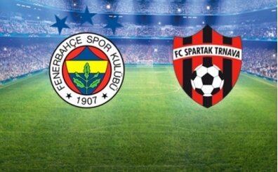 Spartak Trnava Fenerbahçe maçı saat kaçta? Fenerbahçe maçı hangi kanalda?