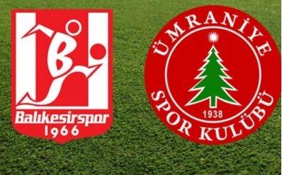 Ümraniyespor Balıkesirspor maçı canlı hangi kanalda? Ümraniyespor Balıkesirspor maçı saat kaçta?