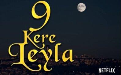 9 Kere Leyla full izle, 9 Kere Leyla filmi kesintisiz tek parça izle (06 Aralık Pazar)