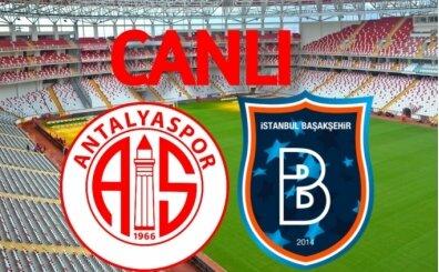 Antalya Başakşehir CANLI İZLE, Şifresiz Başakşehir Antalyaspor maçı yayını