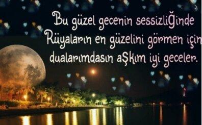 Sevgiliye İyi geceler herşeyim mesajı, romantik aşk dolu mesajları