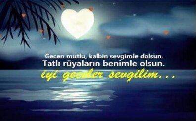 İyi geceler görselleri, sevgiliye romantik iyi geceler mesajı