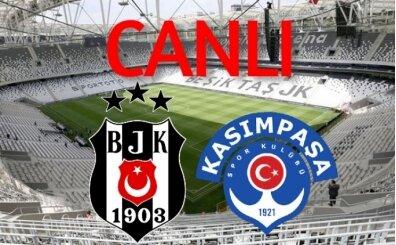 CANLI Beşiktaş Kasımpaşa maçı şifresiz İZLE