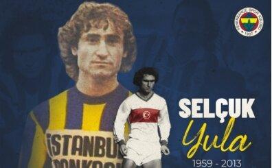Fenerbahçe, unutulmaz isimlerinden Selçuk Yula'yı anıyor