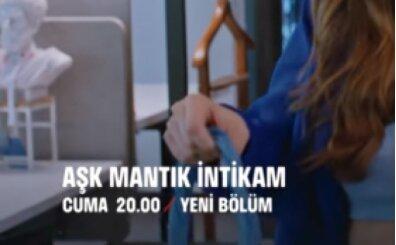 Aşk Mantık İntikam Cuma 20.00 Yeni bölüm (25 Ekim Pazartesi)