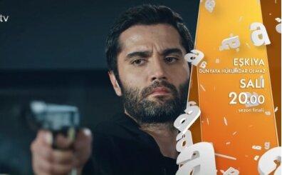 Eşkıya Dünyaya Hükümdar Olmaz sezon finali ATV izle, sezon finali Eşkıya Dünyaya Hükümdar Olmaz (16 Haziran Çarşamba))