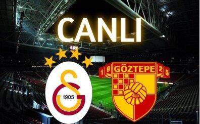 CANLI Galatasaray Göztepe maçı İZLE