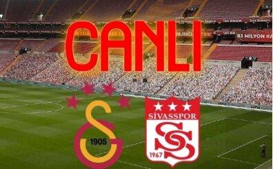 Galatasaray Sivasspor izle canlı, GS Sivas maçı canlı