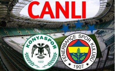 Konyaspor Fenerbahçe maçı Canlı yayın izleme, Konya FB izle