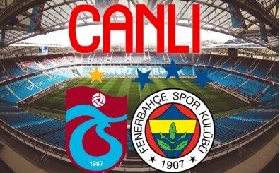 Fenerbahçe Trabzonspor maçı canlı izle, TS FB link